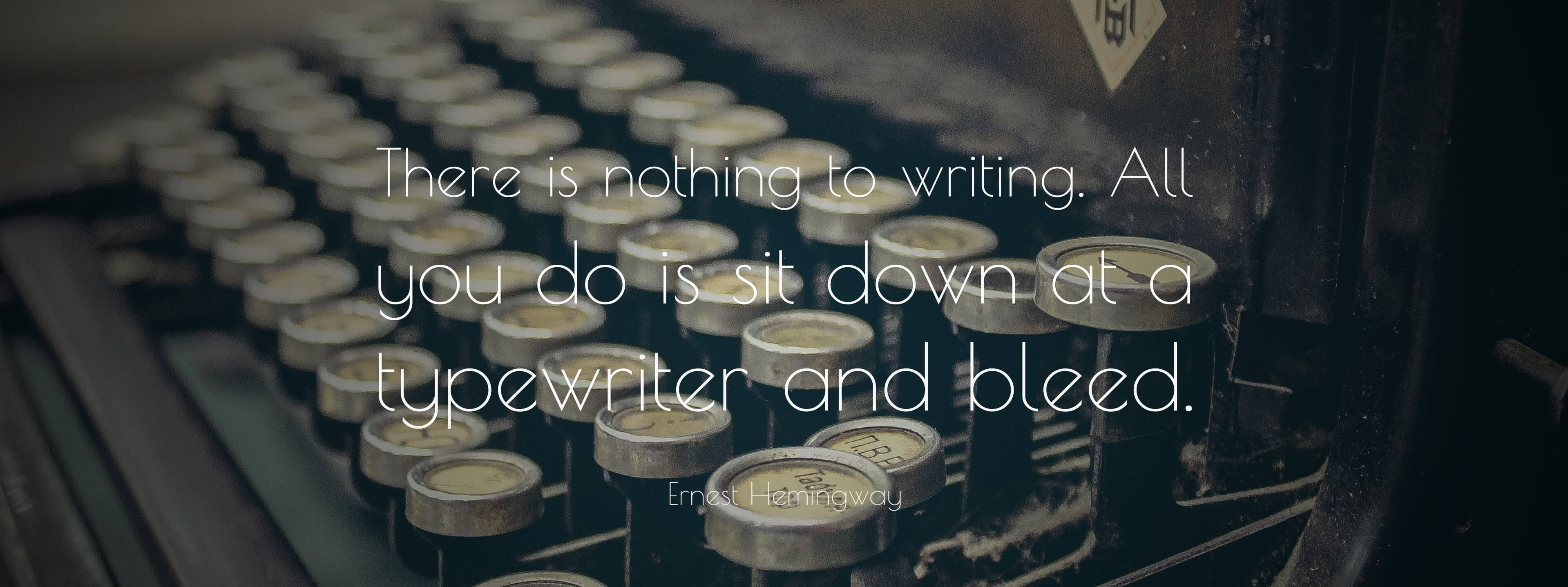 there-is-nothing-to-writing.-All-you-do-is-sit-down-at-a-typewriter-and-bleed.-ernest-hemingway-quotes